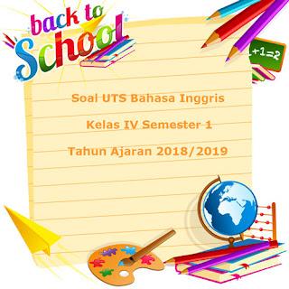 Contoh Soal UTS Bahasa Inggris Kelas 4 Semester 1 Terbaru Tahun 2018