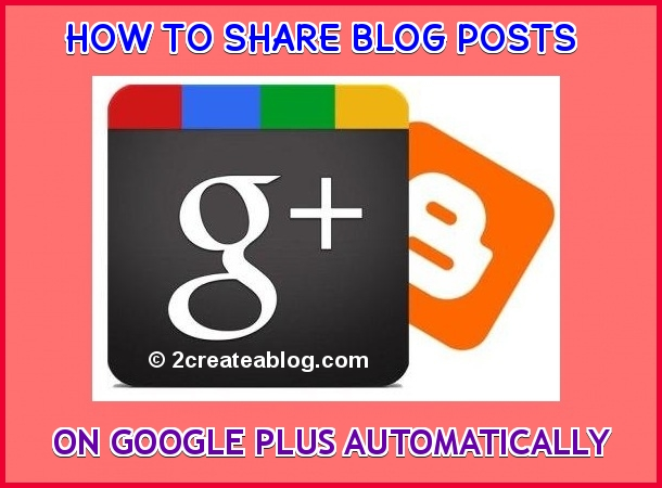 How to Share Blog Posts on Google Plus Automatically