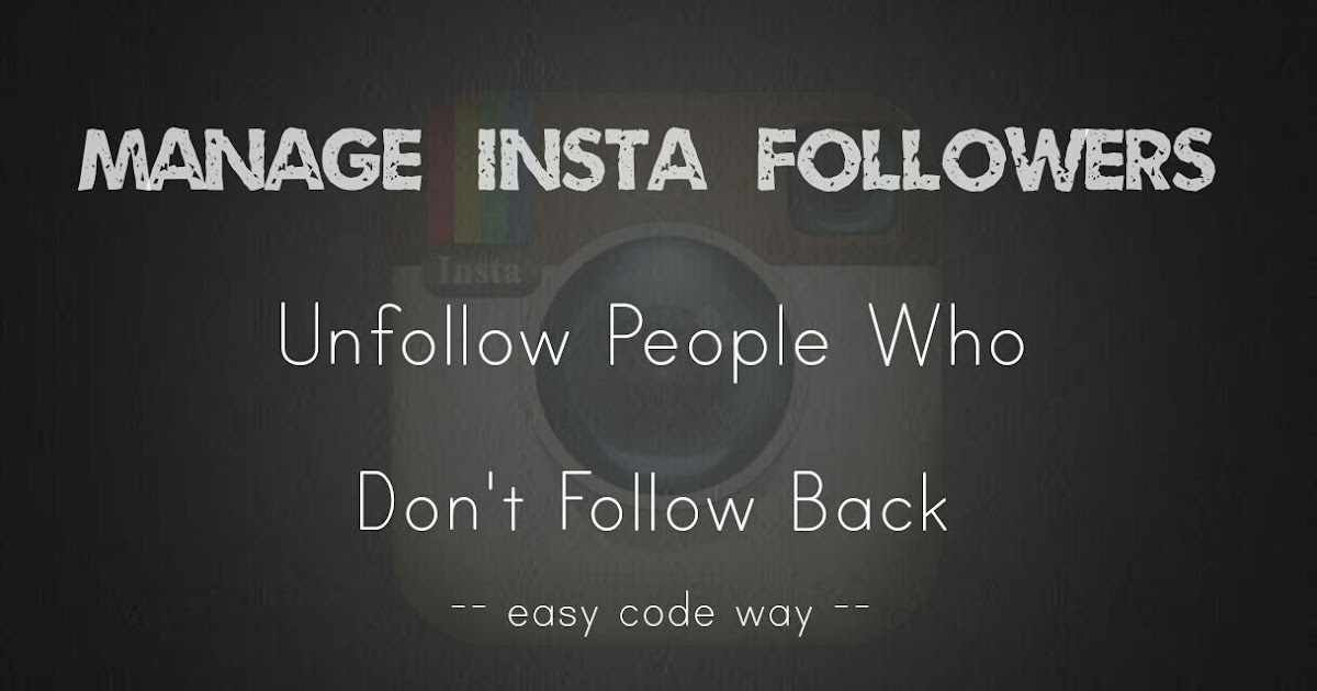 How To Unfollow People Who Don T Follow Back On Instagram