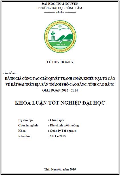 Đánh giá công tác giải quyết tranh chấp, khiếu nại, tố cáo về đất đai trên địa bàn Thành phố Cao Bằng tỉnh Cao Bằng giai đoạn 2012 – 2014