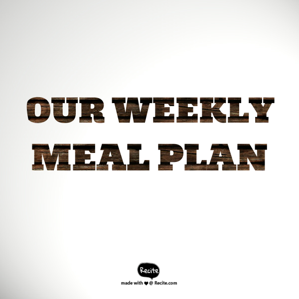 Our weekly meal plan 24/10