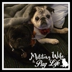Military Wife & Pug Life