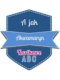 https://kartkoweabc.blogspot.com/2017/01/a-jak-akwamaryn.html
