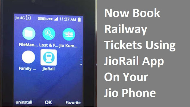 Now Book Railway Tickets Using JioRail App On Jio Phone