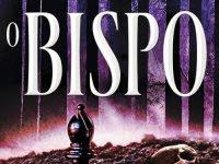 """Resenha: """"O Bispo"""" - Série Patrick Bowers - Livro 04 - Steven James"""