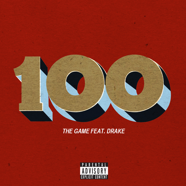 MUSIC DOWNLOAD] THE GAME x DRAKE - 100 - REAL PUSSINESS