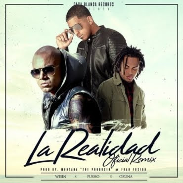 Pusho Ft. Wisin y Ozuna – La Realidad (Official Remix)