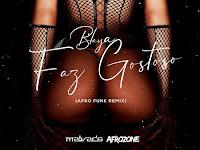Blaya - Faz Gostoso (Malvado x Afrozone Remix) [Download]