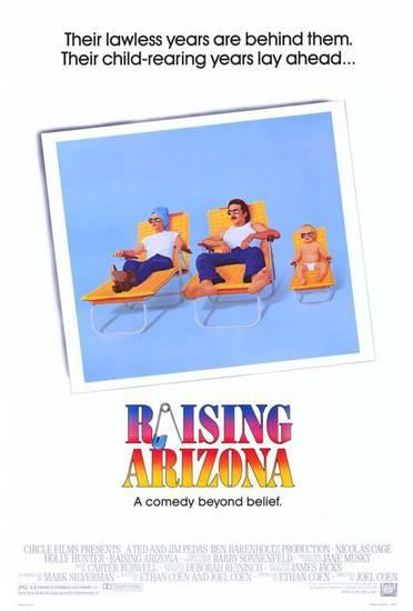 f890cf06c64 Raising Arizona is a 1987 American crime comedy film directed