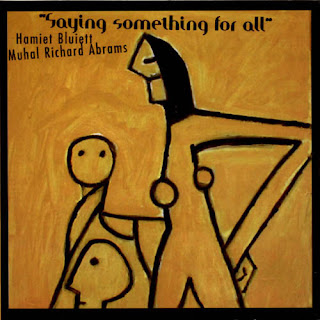 Hamiet Bluiett, Muhal Richard Abrams, Saying Something for All