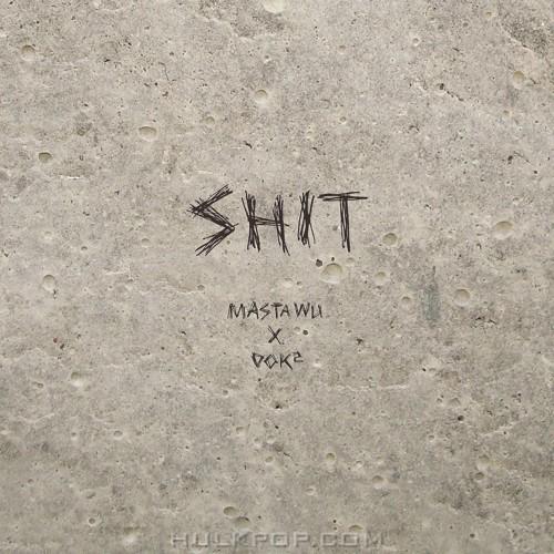 MASTA WU – SHIT (Feat. Dok2) – Single