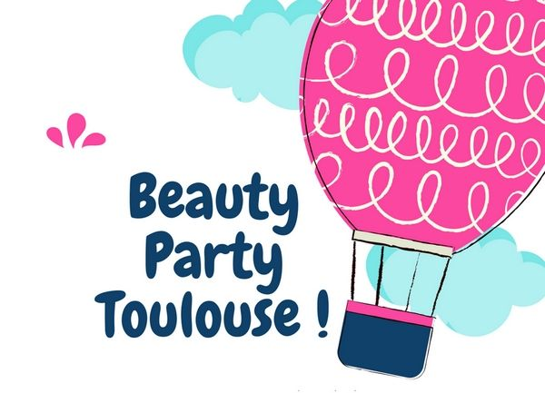 Beauty Party Toulouse, le 30 mars 2018 - Blog beauté