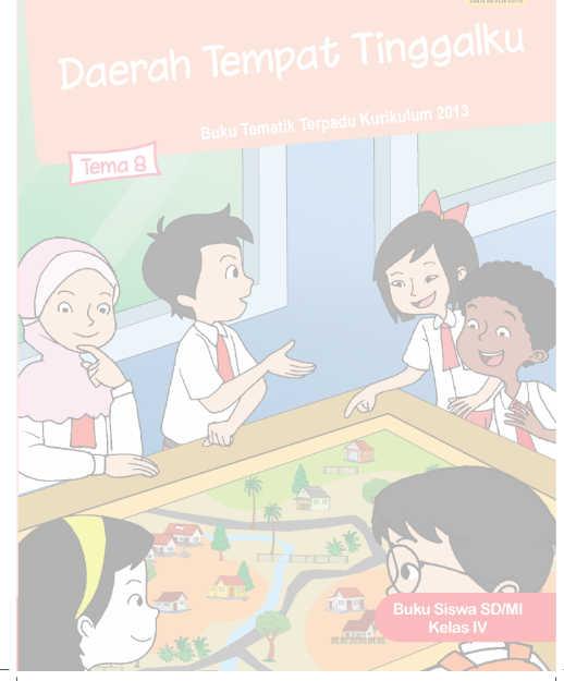 Buku Siswa Kelas 4 SD Kurikulum 2013 Revisi Tema 8 Daerah Tempat Tinggalku