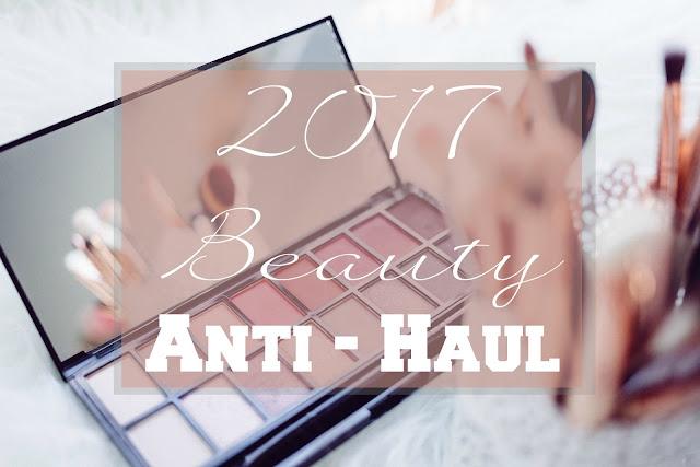 2017 Beauty Anti-Haul