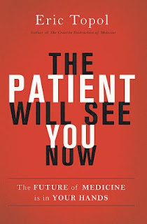 The Patient Will See You Now: the Future of Medicine in Your Hands by Eric Topol