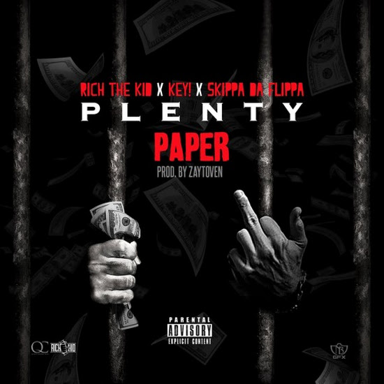 Rich The Kid, Key! & Skippa Da Flippa - Plenty Paper