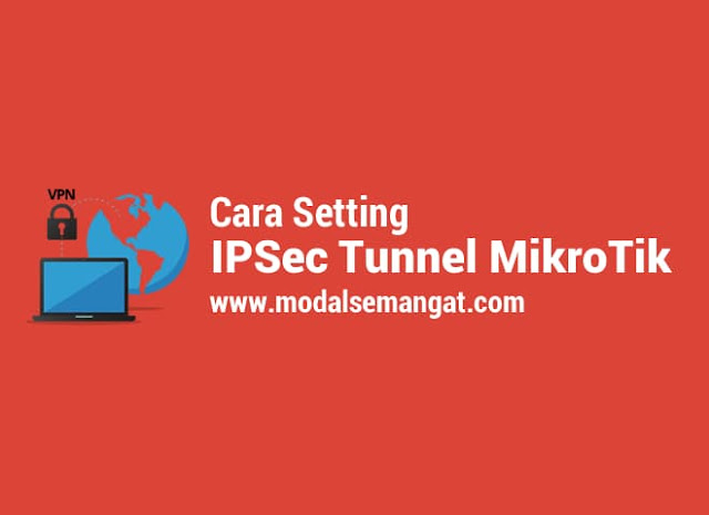 Cara Setting VPN IPSec Tunnel Site-to-Site MikroTik