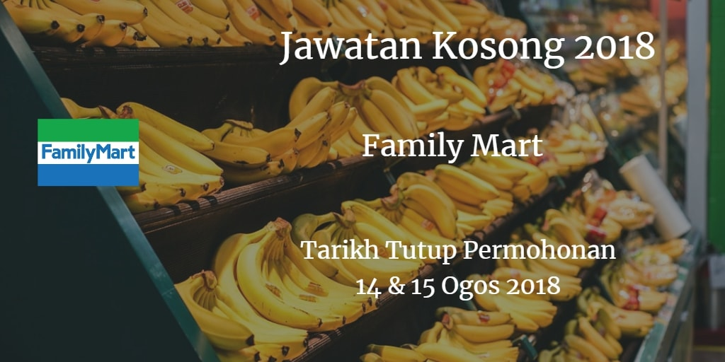 Jawatan Kosong Family Mart 14 & 15 Ogos 2018