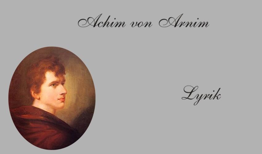 Gedichte Und Zitate Fur Alle Achim Von Arnim Kurzbiographie Und