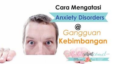 Cara Mengatasi Anxiety Disorders Atau Gangguan Kebimbangan