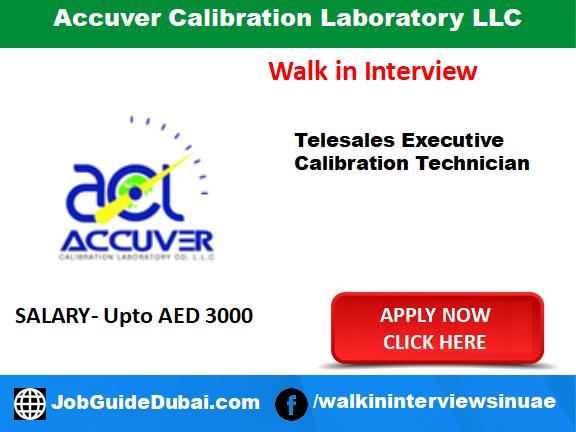 Job in dubai for telesales executive and Calibration Technician