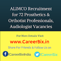 ALIMCO Recruitment for 72 Prosthetics & Orthotist Professionals, Audiologist Vacancies