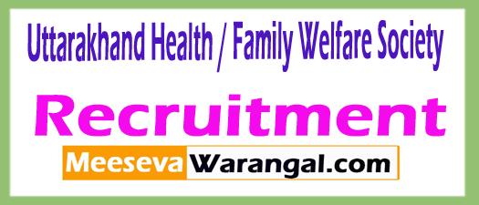 Uttarakhand Health / Family Welfare Society UKHFWS Recruitment