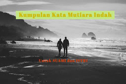 20 Kata Mutiara Indah Islami untuk Pasangan Suami Istri