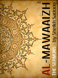 Al-Mawaaizh - The Sermons by Shaikh Sadooq