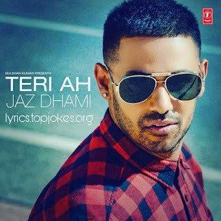 TERI AH SONG: Beparwaiyan Singer Jaz Dhami bring Latest Punjabi Song. Teri Ah is sung by Jaz Dhami and Music is composed by Steel Banglez while lyrics is penned by Kay V, Mickey Singh and Jaz Dhami.