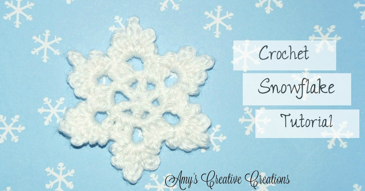 Amys Crochet Creative Creations Crochet Snowflake Tutorial With Video