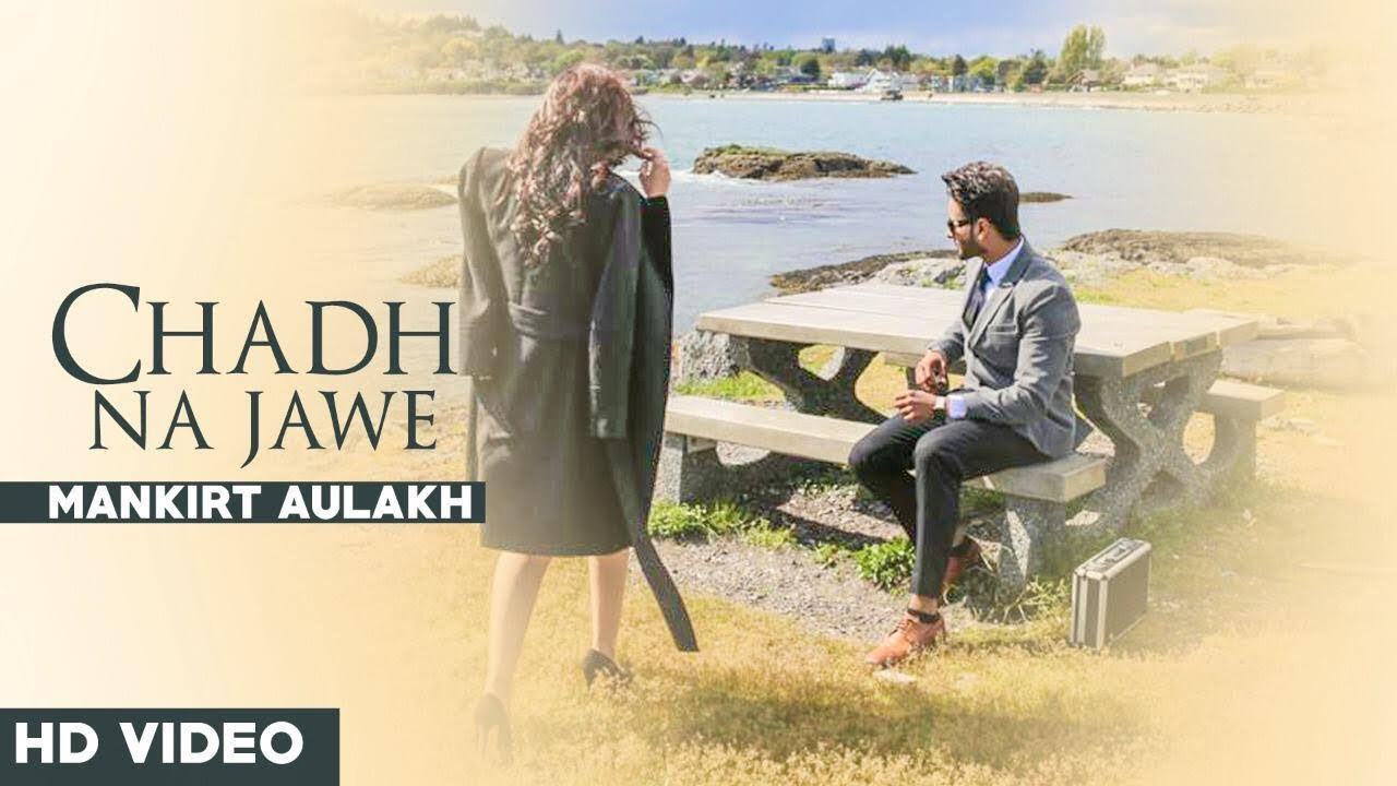 Chad Na Jave Lyrics, Mankirt Aulakh