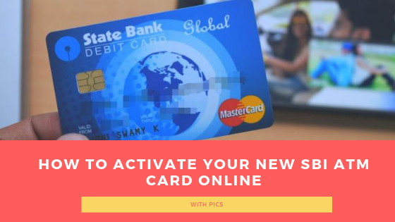 How to Activate your New SBI Atm Card Online With Pics
