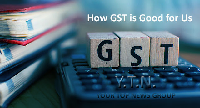 How GST is Good for Us