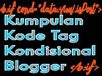 Kumpulan Kode Tag Kondisional Blogger
