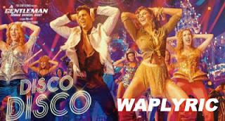 Disco Disco Song Lyrics | Benny Dayal | Sidharth, Jacqueline | A Gentelmen 2017