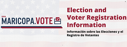 snapshot of Maricopa.Vote web banner.  Text: Election and Voter Registration Information