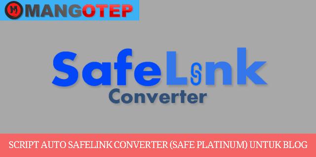 Script Auto Safelink Converter (Safe Platinum) Untuk Blog
