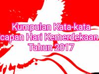 Kumpulan kata-kata ucapan Hari Kemerdekaan terbaru 2017