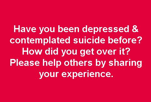 You have a lot to do to help others avoid depression and suicidal thoughts