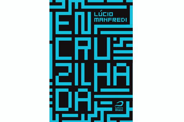 Capa - Encruzilhada – Lúcio Manfredi | Resenha | Blog #tas