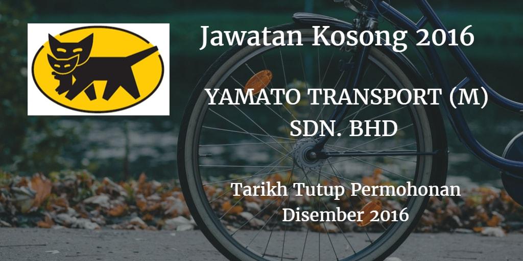 Jawatan Kosong YAMATO TRANSPORT (M) SDN. BHD Disember 2016