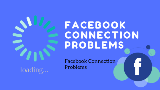 Facebook Connection Problems