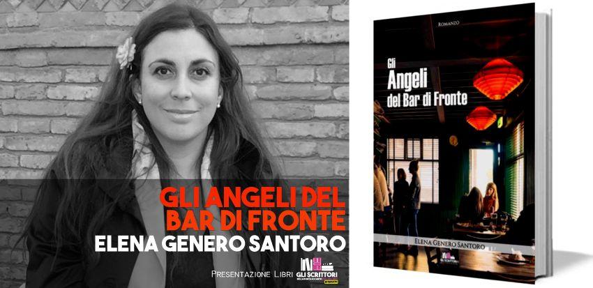 Elena Genero Santoro presenta: Gli angeli del Bar di Fronte - Intervista