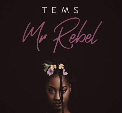 "[SB-MUSIC] Tems – ""Mr Rebel"""