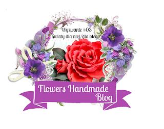 http://flowershandmadeblog.blogspot.in/2017/02/wyzwanie03-kwiaty-dla-niejdla-niego.html