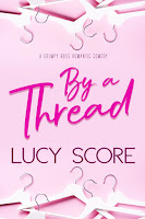 Book Review: By a Thread by Lucy Score | About That Story
