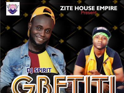 FAST DOWNLOAD: Dj Spirit ft Deelery - Gbetiti