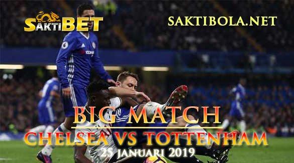 Prediksi Sakti Taruhan bola Chelsea vs Tottenham 25 Januari 2019
