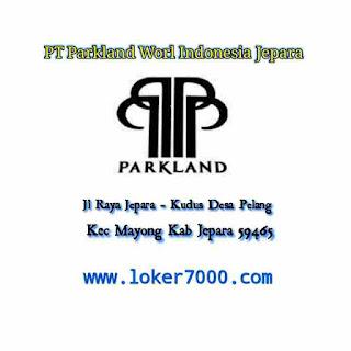 Lowongan Kerja Operator Produksi PT Parkland World Indonesia Jepara Terbaru